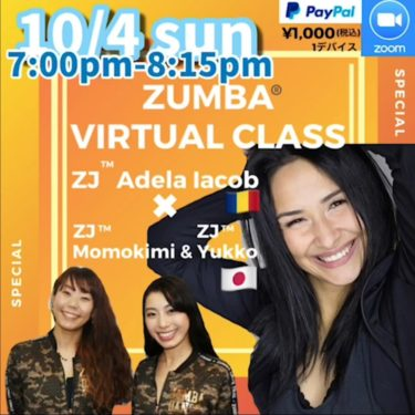 10/4(SUN) ZUMBA Virtual class with ZJ™️Adela, ZJ™️Momokim  and ZJ™️Yukiko
